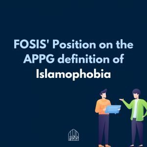 FOSIS' Position on the APPG definition of Islamophobia