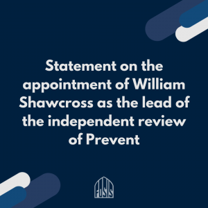 Statement on the appointment of William Shawcross as the lead for the independent review of Prevent