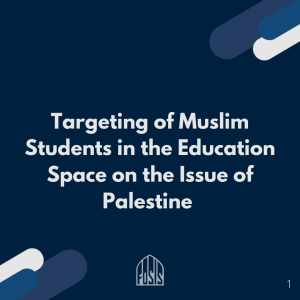 Targeting of Muslim Students in the Education Space on the Issue of Palestine